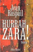 Jean RASPAIL . HURRAH ZARA !