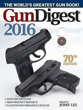 Gun Digest 2016 Paperback Book Shooting Ammo and Optics Books