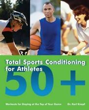 Total Sports Conditioning for Athletes 50+: Workouts for Staying at th-ExLibrary