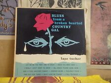 FAYE TUCKER, BLUES FROM A BROKEN HEARTED COUNTRY GAL - LP SF-28700