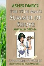 Ashes Diary 2 - the 17th Man's Summer of Shove - Australia 2013-14 by Jeremy...