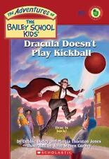 Dracula Doesn't Play Kickball (The Adventures of Bailey School Kids, #48) Dadey