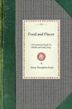 Cooking in America: Food and Flavor : A Gastronomic Guide to Health and Good...