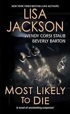 Most Likely to Die by Lisa Jackson, Wendy Corsi Staub and Beverly Barton...