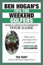 Ben HoganÂ's Tips for Weekend Golfers: Simple Advice to Improve Your Game