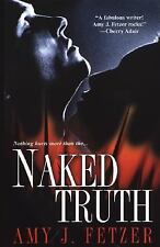Naked Truth Fetzer, Amy J. Mass Market Paperback