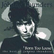 Born Too Loose (The Best Of Johnny Thunders) by Johnny Thunders (CD, 1999, 2...