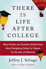 There Is Life After College: What Parents Students Should Know, Selingo, HCDJ Ed