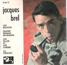 45T EP: Jacques Brel: les bigotes + 3 titres. barclay