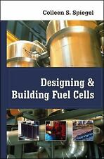 Designing and Building Fuel Cells by Colleen Spiegel (2007, Hardcover)