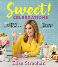 Sweet Celebrations A My Cupcake Addiction Cookbook by Elise Strachan