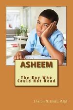 Asheem: The Boy Who Could Not Read by Ulett M.Ed., Ms. Sharon D.