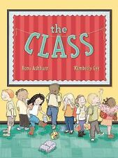 The Class by Boni Ashburn (2016, Picture Book)