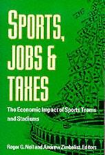 Sports, Jobs, and Taxes: The Economic Impact of Sports Teams and Stadiums