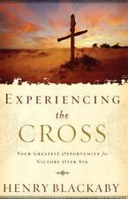 Experiencing the Cross : Your Greatest Opportunity for Victory over Sin by Henry