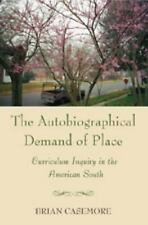The Autobiographical Demand of Place: Curriculum Inquiry in the American South