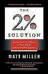 2% Solution : Fixing America's Problems in Ways Liberals and Conservatives...