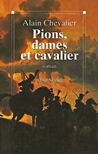 Pions, dames et cavaliers.Alain CHEVALIER.Albin Michel C005