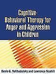 Cognitive-Behavioral Therapy for Anger and Aggression in Children by Denis G....