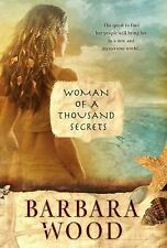 Woman of a Thousand Secrets by Barbara Wood (2008, Paperback)