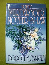 How to Murder Your Mother-in-Law Book 6 by Dorothy Cannell (1994, Hardcover)