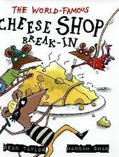 The World-Famous Cheese Shop Break-In by Sean Taylor (2015, Hardcover)