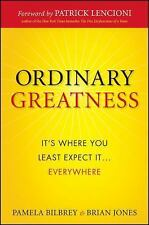 Ordinary Greatness : It's Where You Least Expect It ... Everywhere by Brian...