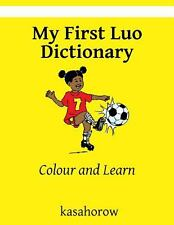 My First Luo Dictionary : Colour and Learn by kasahorow (2014, Paperback,...