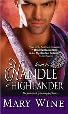 HOW TO HANDLE A HIGHLANDER (9781402264771) - MARY WINE (PAPERBACK) NEW