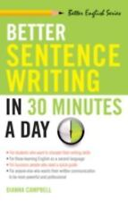 Better Sentence Writing in 30 Minutes a Day by Dianna Campbell (1995, Paperback)