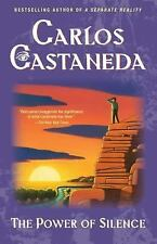 Carlos Castaneda The Power Of Silence: Further Lessons Of Don Juan - Paperback