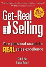 Get-Real Selling:Your Personal Coach for REAL Sales Excellence by Boland, Micha