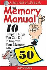 The Best Half of Life: The Memory Manual : 10 Simple Things You Can Do to...