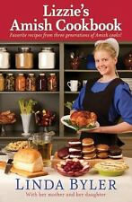 Lizzie's Amish Cookbook : Favorite Recipes from Three Generations of Amish...