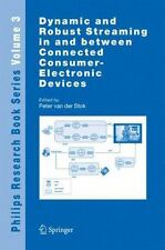 Dynamic and Robust Streaming in and between Connected Consumer-Electronic Device