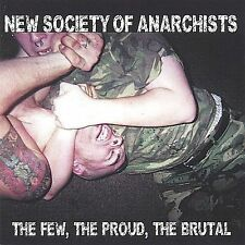 The Few, the Proud, the Brutal by New Society of Anarchists (CD, Oct-2001, CD B…