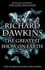 The Greatest Show on Earth : The Evidence for Evolution by Richard Dawkins...