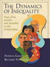 The Dynamics of Inequality: Race, Class, Gender, and Sexuality in the United Sta