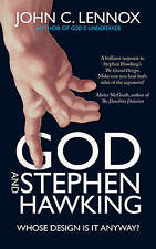 God and Stephen Hawking: Whose Design is it Anyway? by John C. Lennox...