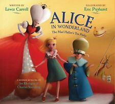 A Modern Retelling: Alice in Wonderland : The Mad Hatter's Tea Party by Joe...