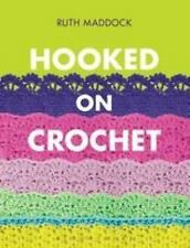 Hooked on Crochet by Ruth Maddock (2014, Paperback)