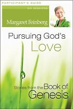 Pursuing God's Love: Book of Genesis: Participant's Guide by Margaret Feinberg