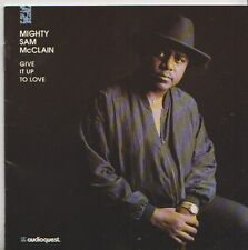 MIGHTY SAM MCLAIN   CD US   GIVE IT UP TO LOVE