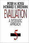 Evaluation: A Systematic Approach Rossi, Peter H., Freeman, Howard E. Hardcover