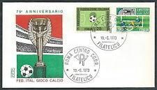 1973 ITALIA FDC RODIA FIGC GIUOCO CALCIO NO TIMBRO ARRIVO - EDG29