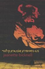 Why Music Moves Us by Jeanette Bicknell (2010, Paperback)
