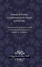 Writings from the Islamic World: Nonnus of Nisibis, Commentary on the Gospel...