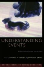 Understanding Events: From Perception to Action (Oxford Series in Visual Cogniti