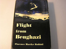 Flight From Benghazi by Florence Hartke Rohloff Libya Revolution History War HB