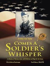 Comes a Soldier's Whisper: A Collection of Wartime Letters with Reflection and H